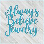 Always Believe Jewelry