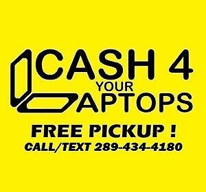 LAPTOPS for CASH : FREE PICKUP : $$$ FOR the YOUR LOCAL E- TRASH