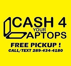 LAPTOPS for CASH : FREE PICKUP : $$$ FOR YOUR LOCAL E-TRASH
