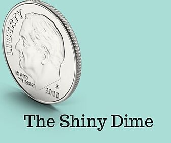 The Shiny Dime