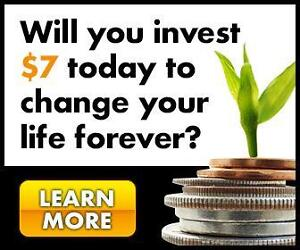 Will you invest $7 today to potentially change your life forever?