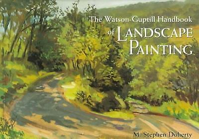 Watson-Guptill Handbook of Landscape Painting by M. Stephen Doherty