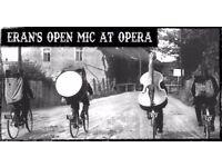 Eran's open Mic at Opera- Tuesday November 28th 6:30pm
