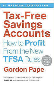 Tax-Free Savings Accounts How to Profit From the New TFSA Rules