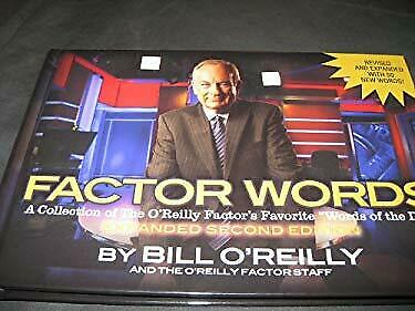 Factor Words : A Collection of the o'Reilly Factor's Favorite Words of the