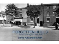 Forgotten Hull 3: a Selection of Photographs 1890s-1930s