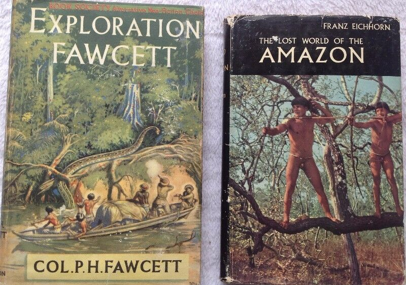 TWO BOOKS - The Lost World of the Amazon - Franz Eichorn  &  Exploration Fawcett -  Col P H Fawcett