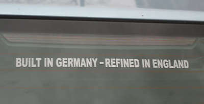 BUILT IN GERMANY - REFINED IN ENGLAND Sticker for tuned VW Golf Audi BMW Porsche