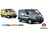 WE BUY RENAULT TRAFIC, NISSAN PRIMASTAR, VAUXHALL VIVARO VANS ANY AGE OR CONDITION