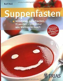 Suppenfasten: Abnehmen, entschlacken, fit werden – und i... | Buch | Zustand gut
