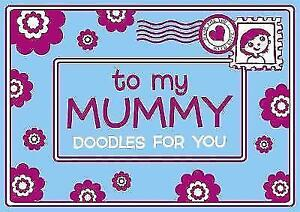 TO MY MUMMY DOODLE GIFT BOOK MOTHER'S DAY PRESENT COLOURING ACTIVITY KEEPSAKE