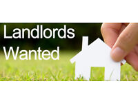 LANDLORDS WANTED TO MEET DEMAND!! Introduction or Managed