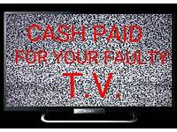CASH PAID FOR YOUR FAULTY, SPARES, REPAIRS, BROKEN TV MESSAGE FOR AN INSTANT OFFER