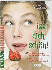 Iss dich schön!: Alles über gesundes Essen und eine... | Buch | Zustand sehr gut