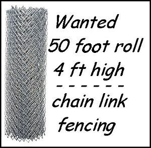 WANTED : 50 FT CHAIN LINK FENCE (4 FEET HIGH APPROX.)