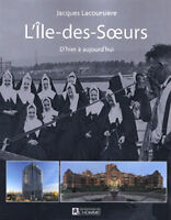 ► L'ïle-des-Soeurs, D'hier à aujourd'hui, de Jacques Lacoursière