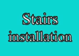 Stairs installation