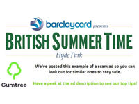 Barclaycard British Summer Time Tickets -- Read the ad description before replying!!