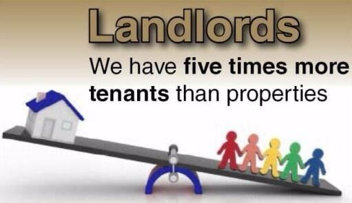 ******** LANDLORDS WANTED ******* We have 5 times more tenants than properties!