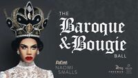 The Baroque & Bougie Ball ft. Naomi Smalls
