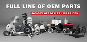FULL LINE OF OEM AUTO PARTS 40-50%OFF DEALER LIST PRICES