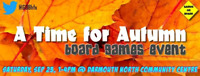 Free Board Games Event  - Sep 23, A Time For Autumn