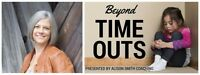 Beyond Timeouts & Grounding: Effective strategies for real famil