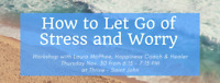 How to Let Go of Stress and Worry