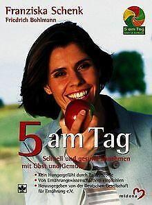 5 am Tag. Schnell und gesund abnehmen mit Obst und ... | Buch | Zustand sehr gut