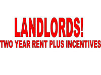 Landlords! Guaranteed Rent For Two Years With NO FEES PLUS Incentives!
