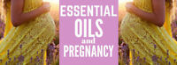 Pregnancy and Essential Oils
