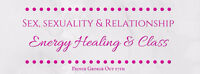 Sex, Sexuality and Relationship Healing and Class
