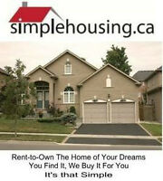 LEASE-TO-OWN THE HOUSE OF YOUR DREAMS. YOU FIND IT, WE BUY IT.
