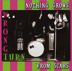 cd - Wrong Turn - Nothing Grows From Scars