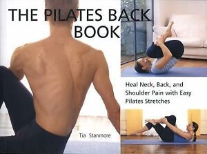 The Pilates Back Book: Heal Neck, Back, and Shoulder Pain with Easy Pilates Stre
