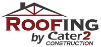 Roofing by Cater 2 Construction - BBB A+ (HAAG Certified)