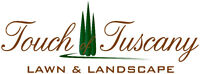 Touch of Tuscany - LAWN AND LANDSCAPE MAINTENANCE