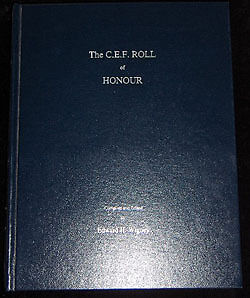 The C.E.F. Roll of Honour by E.H. Wigney -the list of all Canadian's Died in WWI