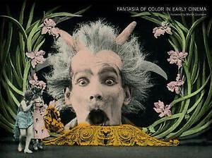 Fantasia of Color in Early Cinema by Tom Gunning (Hardback, 2015)