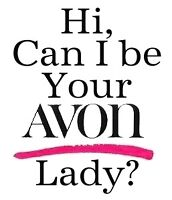 Have no fear, your Avon rep is here