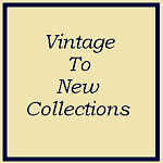 Vintage to New Collections
