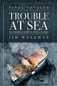 Final Voyages: Trouble at Sea By Jim Wellman- Signed Copy