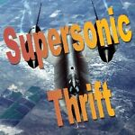 Supersonic Thrift
