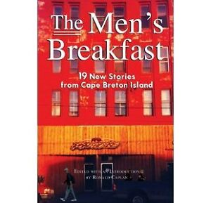 The Men's Breakfast: 19 New Stories from Cape Breton Island