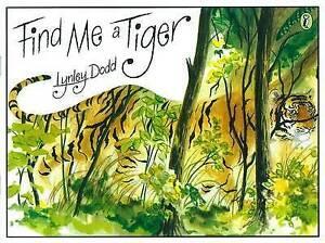 Find Me a Tiger (Picture Puffin), Dodd, Lynley Spiral bound Book