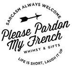 Please Pardon My French