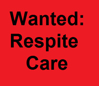 WANTED: Respite Care