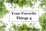 Your Favorite Things 4