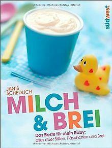 Milch & Brei: Das Beste für mein Baby: alles über Stille... | Buch | Zustand gut