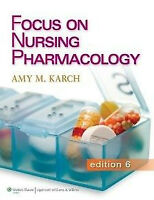 Focus on nursing pharmacology karch 6th edition